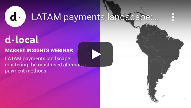 LATAM payments landscape: Mastering the most used alternative payment methods
